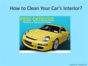 How to Clean Your Car's Interior by Pride Detailing
