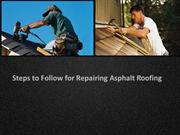 Steps to Follow for Repairing Asphalt Roofing