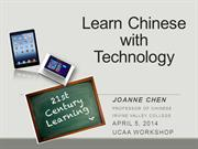 Learn Chinese with Technology  Presentation 4_5_2014