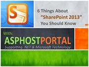 6 Things About SharePoint 2013 You Should Know with ASPHostPortal.com