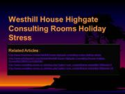 Westhill House Highgate Consulting Rooms Holiday Stress