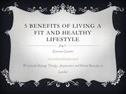 5 benefits of living a fit and healthy lifestyle