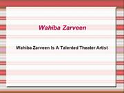 Wahiba Zarveen Is A Talented Theater Artist