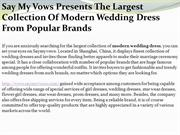 Say My Vows Presents The Largest Collection of Medern Wedding Dress Fr