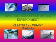 NATURAL DISASTERS OF OUR ENVIRONMENT