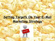 Setting Targets On Your E-Mail Marketing Strategy