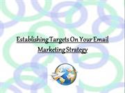 Establishing Targets On Your Email Marketing Strategy
