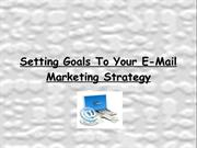Setting Goals To Your E-Mail Marketing Strategy