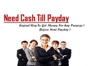 Avoid Mid Month Cash Crunch With Need Cash Till Payday