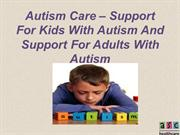 Autism Care – Support For Kids With Autism And Support For Adults With