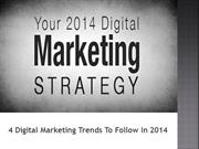 4 Digital Marketing Trends To Follow In 2014
