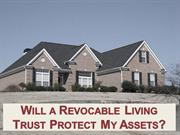Will a Revocable Living Trust Protect My Asset?