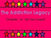 The Addiction Legacy- Chapter 14