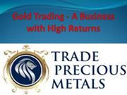 Gold Trading - A Business with High Returns