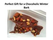 Perfect Gift for a Chocoholic Winter Bark