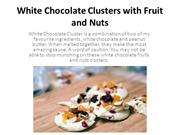 White Chocolate Clusters with Fruit and Nuts