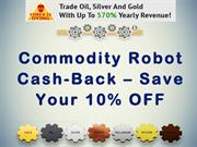 Commodity Robot Cash-Back – Save Your 10% OFF