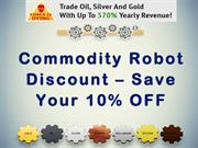 Commodity Robot Discount – Save Your 10% OFF