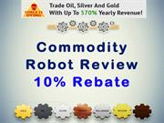 Commodity Robot Review – 10% Rebate