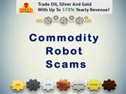 Commodity Robot Scams
