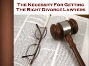 The Necessity For Getting The RIght Divorce Lawyers