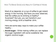 How To Make Good and Healthy Coffee at Home