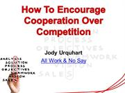 How To Encourage Cooperation Over Competition