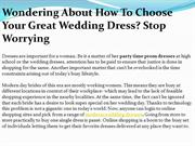 Wondering About How To Choose Your Great Wedding Dress Stop Worrying