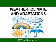 Weather, Climate and Adaptations