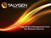 Using Project Management Tool for Business Success – Talygen