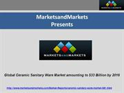 Global Ceramic Sanitary Ware Market amounting to  $33 Billion by 2016