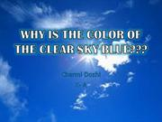 WHY IS THE COLOR OF THE CLEAR SKY BLUE??