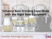 Enhance Beer Drinking Experience with the Right Beer Equipment