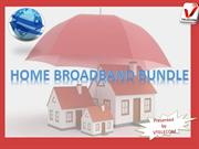 Home broadband bundle and landline bundle with unlimited calls