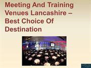 Meeting And Training Venues Lancashire – Best Choice Of Destination