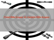 Fixed Rifle Scopes Vs Variable Rifle Scopes