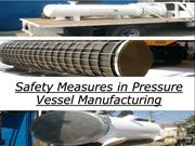 Safety Measures in Pressure Vessel Manufacturing