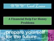 Cash Loans online a financial help by www cash