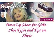 Dress Up Shoes for Girls – Shoe Types and Tips on Shoes