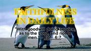 FAITHFULNESS IN DAILY LIFE