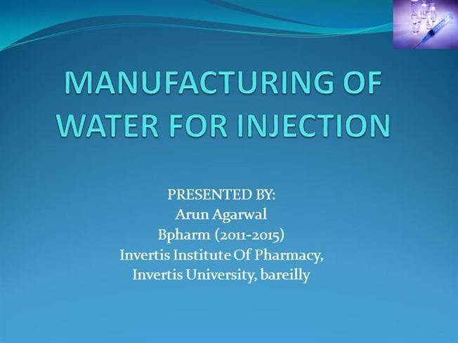 Manufacturing of Water for Injection |authorSTREAM