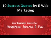 10 Inspirational Quotes by E-Web Marketing