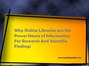 Why Online Libraries are the Power House of Information For Research