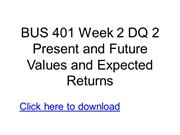 BUS 401 Week 2 DQ 2 Present and Future Values and Expected Returns