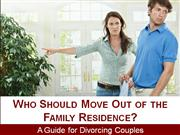 Who Should Move Out of the Family Residence?