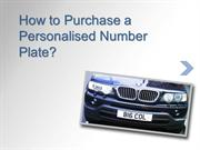 How to Purchase a Personalised Number Plate_Plates4Less