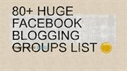 80+ Facebook Huge Blogging Groups - IFTISEO