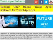 Rezopia Offer Online Travel Agent Software for Travel Agencies