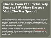 Choose From The Exclusively Designed Wedding Dresses_Make The Day Spec