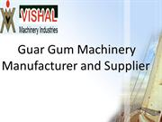 Guar Gum Machinery Manufacturer and Supplier
